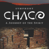 Symphony Chaco: A Journey of the Spirit